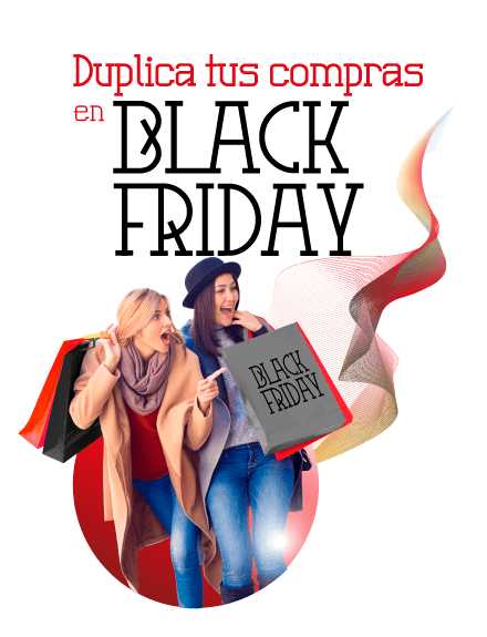Duplica tus compras en Black Friday